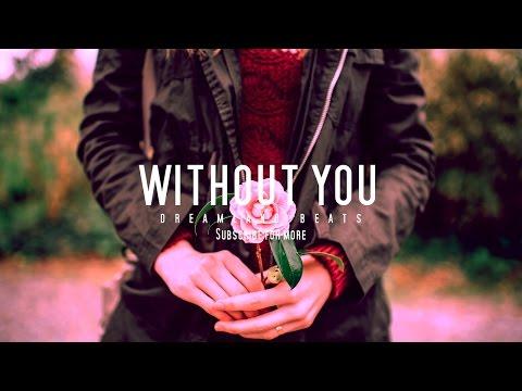 """Without You""  R&B Beat Inspiring Atmospheric Instrumental"