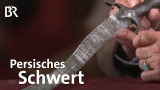 Waffen aus dem Orient: Persisches Schwert | Kunst + Krempel | BR