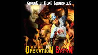 Circus of dead squirrels - What we deserve