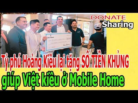 Tỷ phú Hoàng Kiều lại tặng SỐ TIỀN KH,Ủ,NG giúp Việt kiều ở Mobile Home