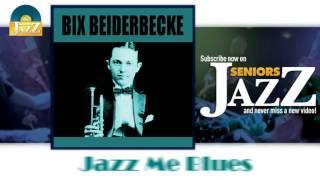 Bix Beiderbecke - Jazz Me Blues (HD) Officiel Seniors Jazz