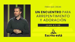 Un encuentro para arrepentimiento y adoración l Escrito está l Servicio de doctrinas bíblicas