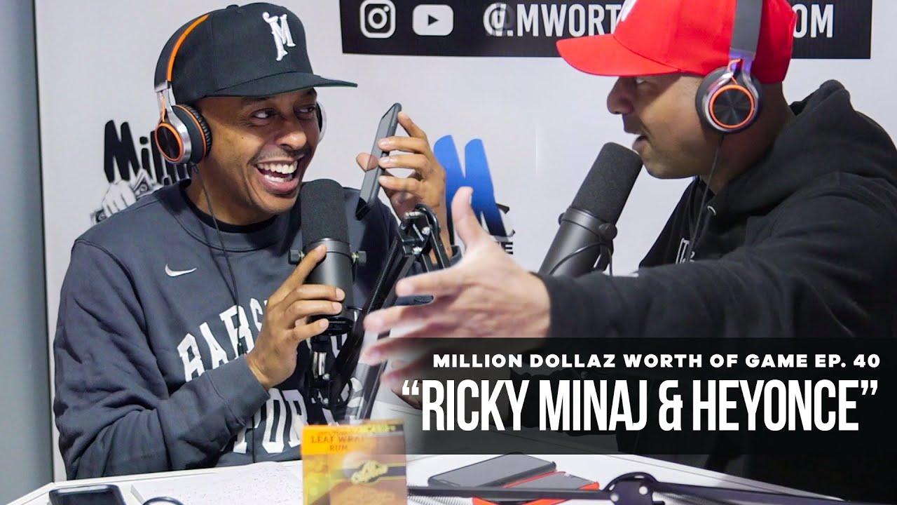 "Million Dollaz Worth of Game Episode 40 ""Ricky Minaj & Heyonce"""
