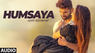 Humsaya (Full Audio Song) Ajay Keswani | Abhijit Vaghani | Latest Songs 2018