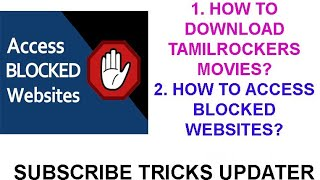 How to Download Tamilrockers Movies? How to Access Blocked Website? | Tricks Updater