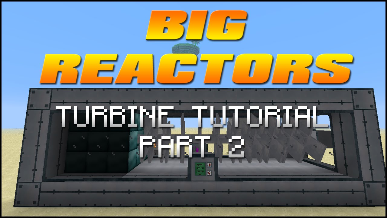 Big reactors tutorial part 2 turbines youtube baditri Choice Image