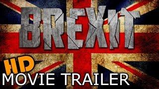 BREXIT: A Movie Trailer