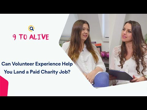 Can Volunteer Experience Help You Land A Paid Charity Job?   9 To Alive Interview