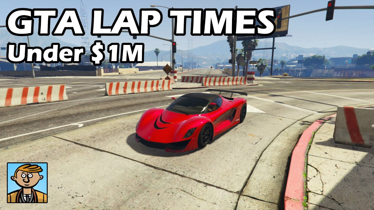 Fastest cars under 1 million 2019 gta 5 best fully upgraded cars lap time countdown