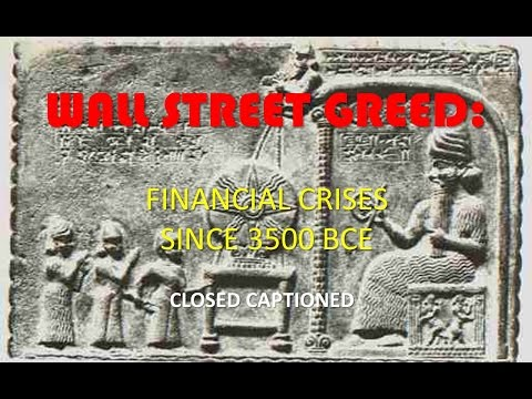 Wall Street Greed: Financial Crises Since 3500 BCE (CC)