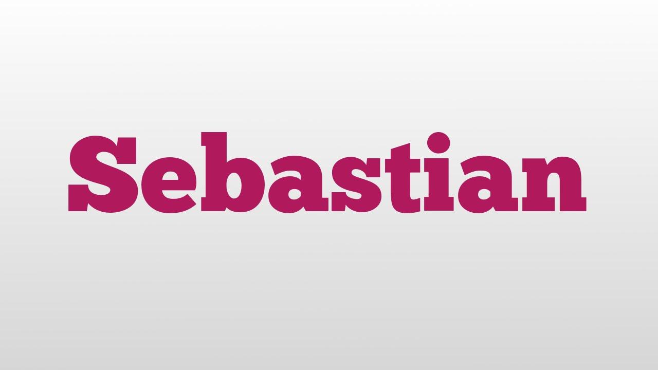 Sebastian meaning and pronunciation - YouTube