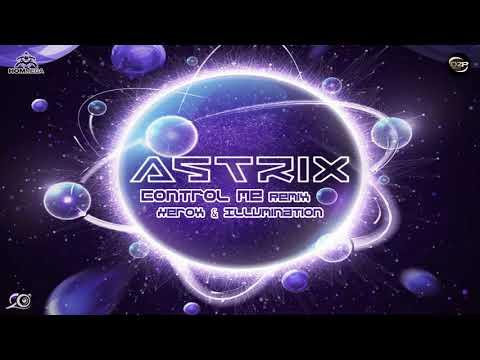 Astrix & Sub6 - Control Me (Xerox & Illumination Remix)