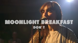 Смотреть клип Moonlight Breakfast - Don'T