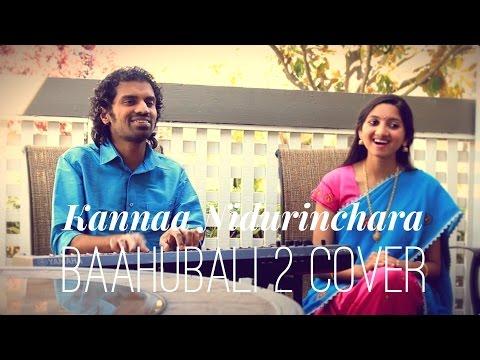 Kannaa Nidurinchara (Baahubali 2) - Aks & Lakshmi Cover