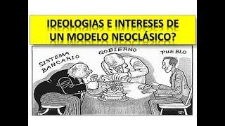 Ideologia e Intereses de un Modelo Neoclasico en un Pais