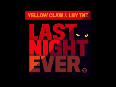Yellow Claw & LNY TNZ - Last Night Ever