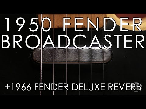 """Pick of the Day"" - 1950 Fender Broadcaster and 1966 Fender Deluxe Reverb"