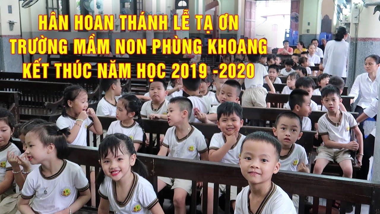 Mầm Non Công Giáo Xứ Phùng Khoang - Hân Hoan Thánh Lễ Tạ ơn Kết Thúc Năm Học 2019 - 2020.