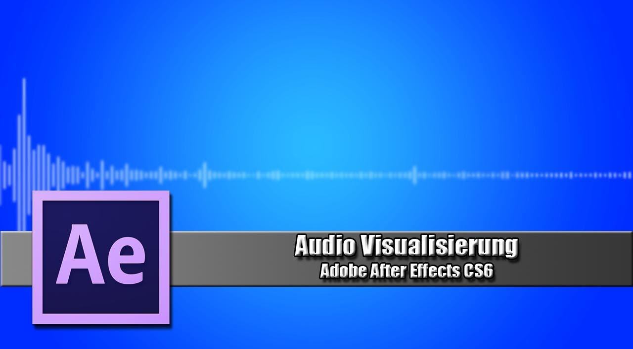 Musik Visualisierung Audio Visualisierung After Effects Cs6 Tutorialgerman Hd
