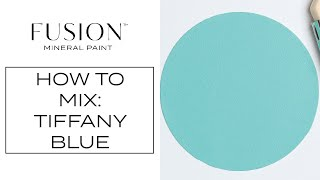 How to Create a Tiffany Blue Inspired Paint Color with  • Fusion™ Mineral Paint