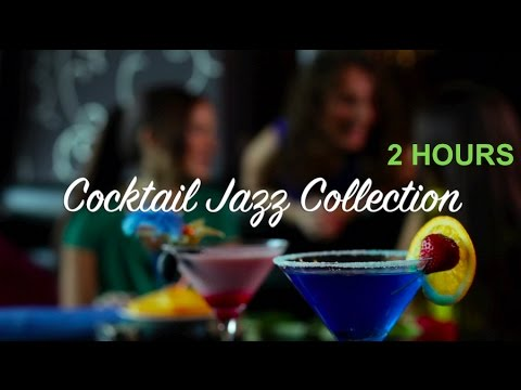 Cocktail Jazz & Cocktail Jazz Piano: Best 2 HOURS Of Cocktail Jazz Music