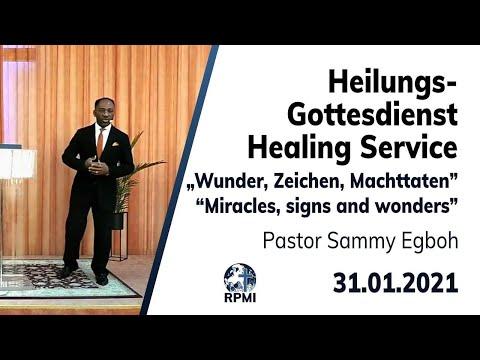 """RPMI-Heilungsgottesdienst - 31.01.2021 - Pastor Sammy Egboh """"Wunder, Zeichen, Machttaten"""""""
