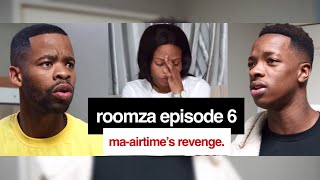 ROOMZA EPISODE 6 - Ma-airtime's Revenge. - Skits By Sphe