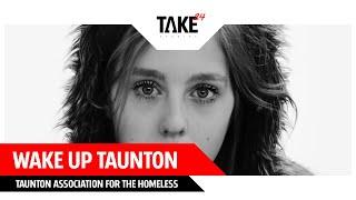 WAKE UP TAUNTON - Taunton Association for the Homeless