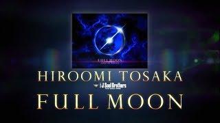 HIROOMI TOSAKA / FULL MOON 全曲紹介