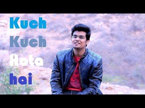 Kuch Kuch Hota Hai    Cover By Shrayansh