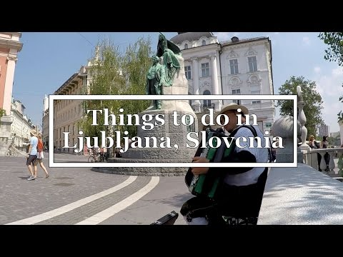 Slovenia - What to See in Ljubljana