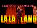 STAND UP COMEDY em LA LA LAND