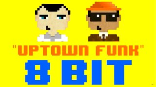 Uptown Funk (8 Bit Remix Cover Version) [Tribute to Mark Ronson ft. Bruno Mars] - 8 Bit Universe