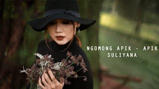 Download Mp3 Suliyana - Ngomong Apik Apik