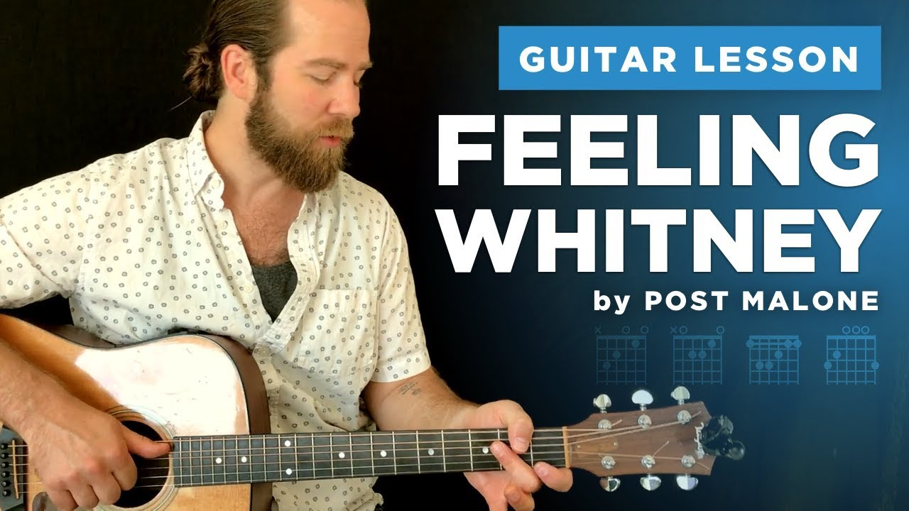 Feeling Whitney Guitar Lesson W Chords Tabs Post Malone