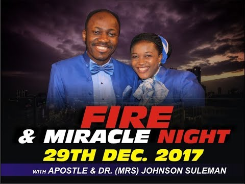 December Fire & Miracle Night 2017 LIVE With Apostle Johnson Suleman