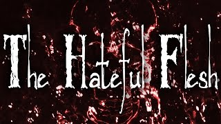 """THe Hateful Flesh"" by HopefullyGoodGrammar 
