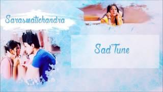 Saraswatichandra - Sad Tune