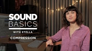 Compressors Explained – Sound Basics with Stella Episode 3