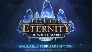 Pillars of Eternity: The White March - Part II Teaser Trailer
