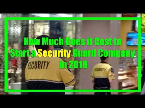 How Much Money Does It Cost To Start A Security Guard Company In 2018