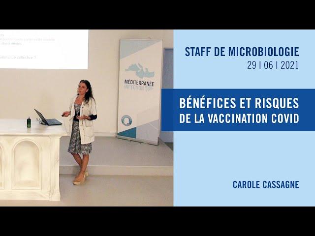 Bénéfices et risques de la vaccination COVID - Dr. Carole Cassagne, MCU-PH AP-HM.