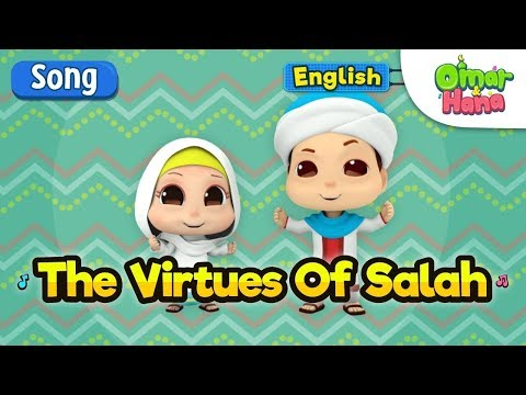 Islamic Songs For Kids | The Virtues Of Salah | Omar & Hana