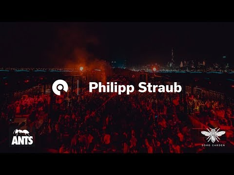 Philipp Straub @ Soho Beach DXB presents: Ants (BE-AT.TV)