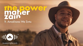 Maher Zain - The Power (Official) Ft. Amakhono We Sintu