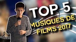 TOP 5 - Musiques de Films de 2017