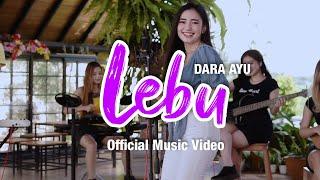 Dara Ayu - Lebu (Official Reggae Version)