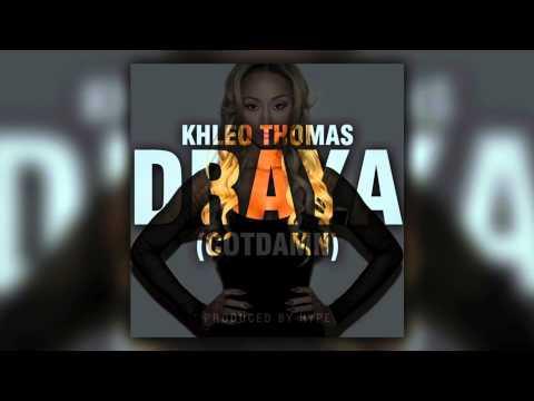 Khleo Thomas  - Draya (Audio)
