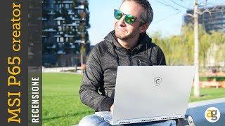 Il PC da YOUTUBER. Recensione MSI P65 Creator.