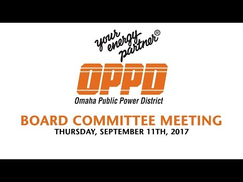 OPPD Board Committee Meeting - Tuesday September 12th, 2017